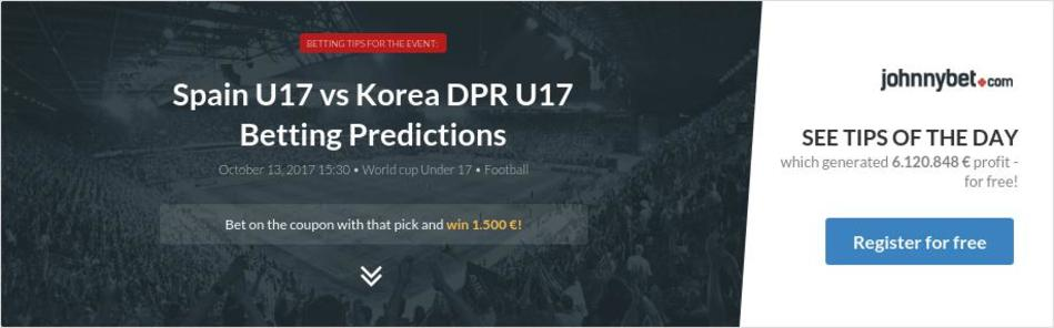 Spain U17 vs Korea DPR U17 Betting Predictions