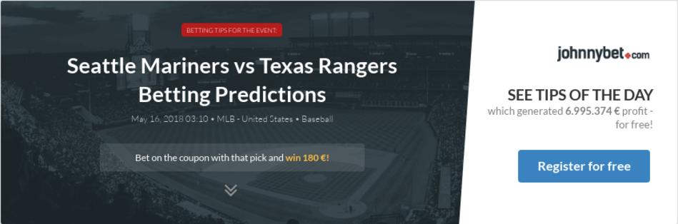Seattle Mariners vs Texas Rangers Betting Predictions ...