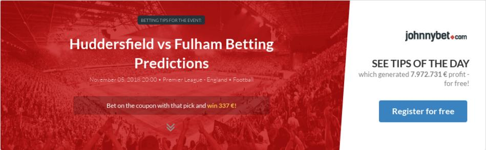 Huddersfield vs Fulham Betting Predictions, Tips, Odds, Previews