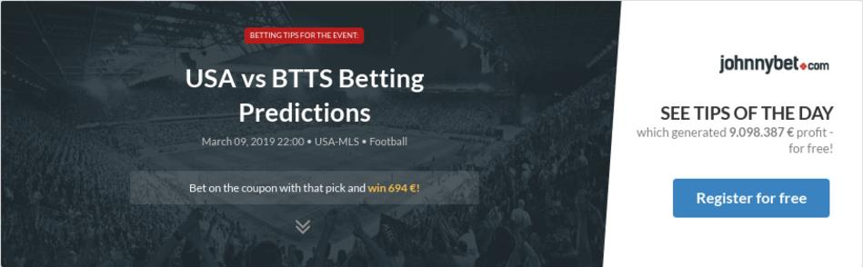 USA vs BTTS Betting Predictions, Tips, Odds, Previews - 2019