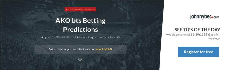 AKO bts Betting Predictions, Tips, Odds, Previews - 2019-08