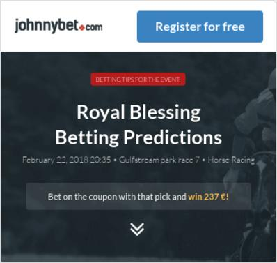 Royal Blessing Betting Predictions, Tips, Odds, Previews - 2018-02